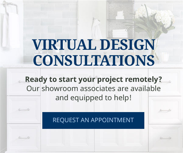 Request a virtual design consultantion during the COVID-19 shutdown.